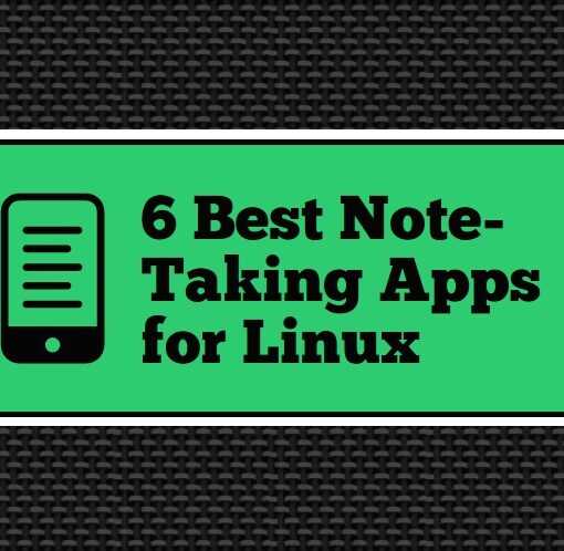 6 Best Note-Taking Apps for Linux