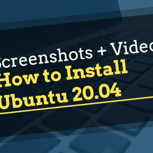 How To Install Ubuntu 20.04 (Video + Screenshots)