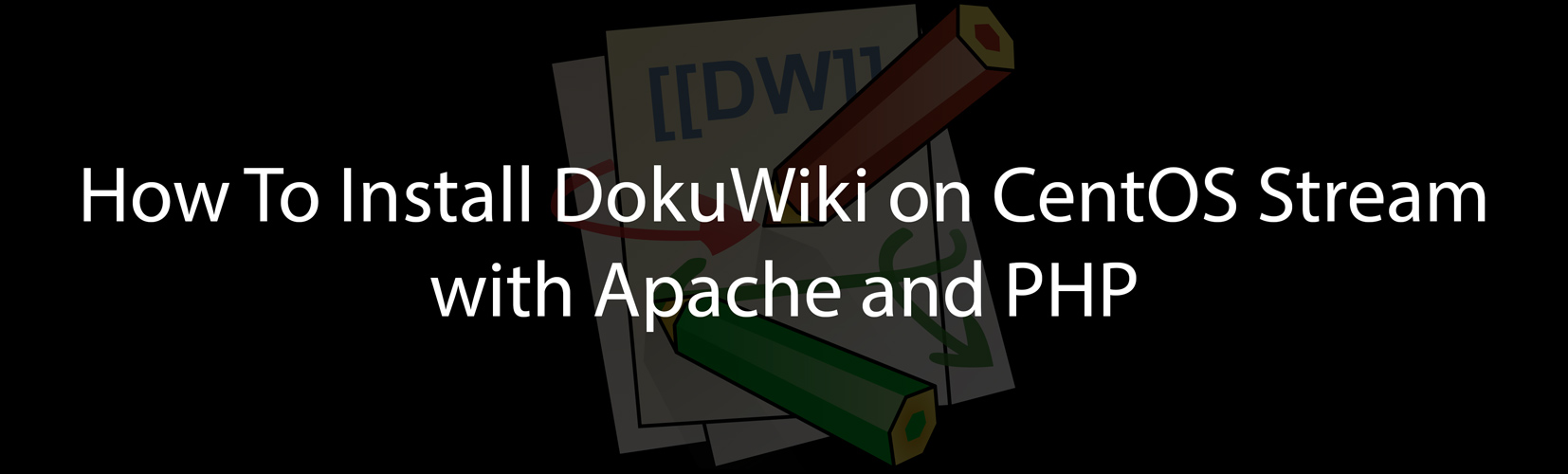 How To Install DokuWiki on CentOS Stream 8 with Apache and PHP 8