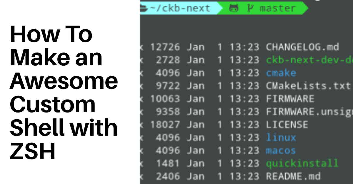 How To Make an Awesome Custom Shell with ZSH