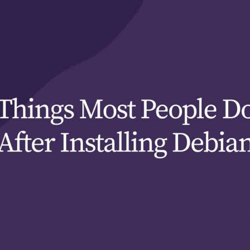 Things Most People Do After Installing Debian