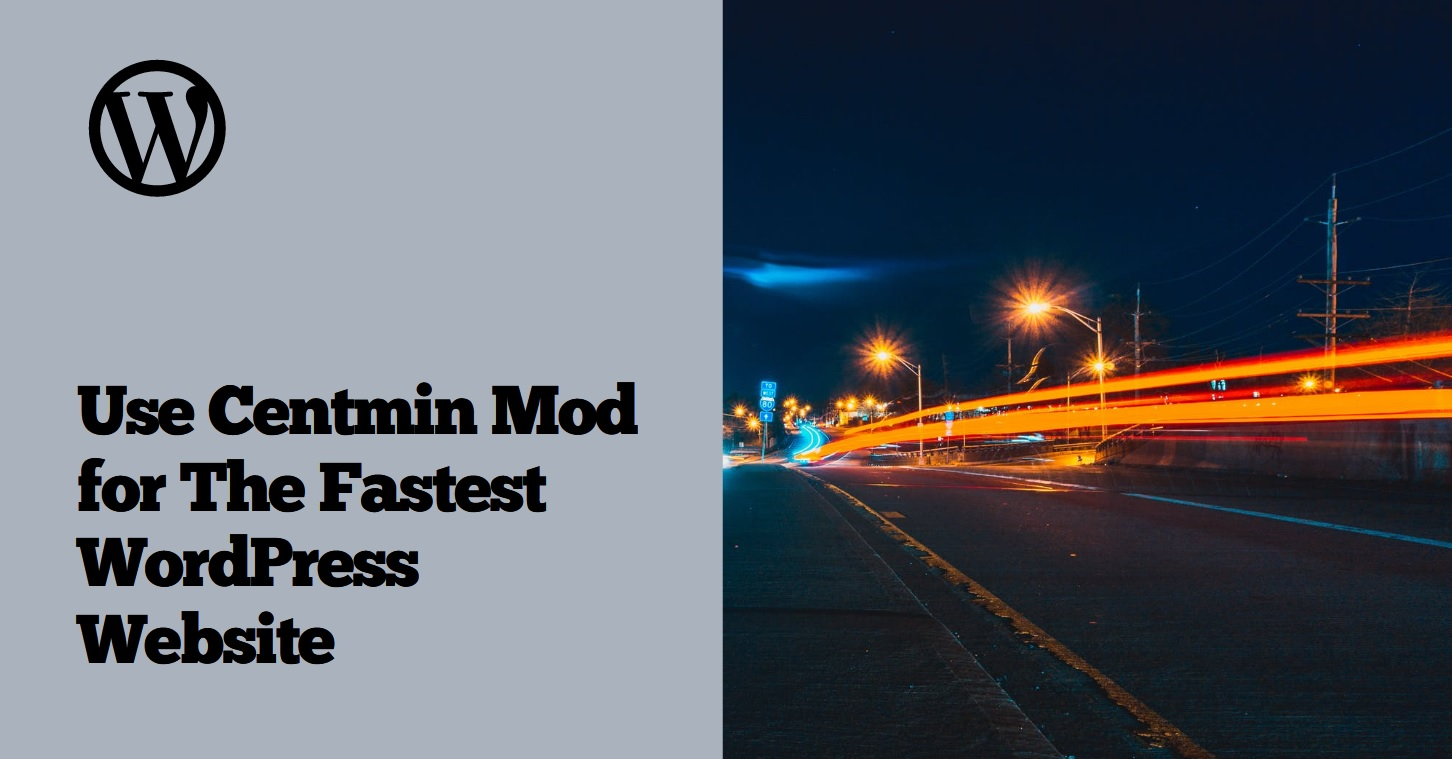 Use Centmin Mod for The Fastest WordPress Website
